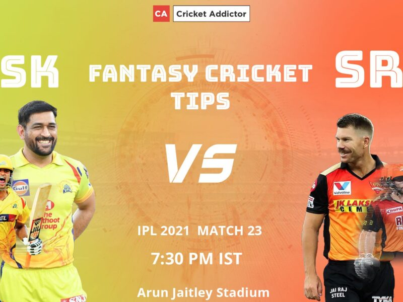 Chennai Super Kings (CSK) vs SunRisers Hyderabad (SRH) Dream11 Prediction.