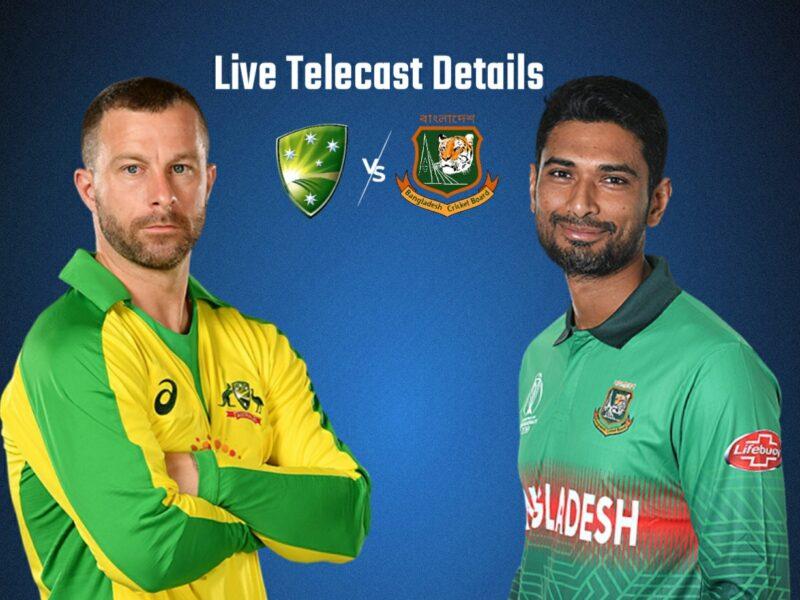 Australia vs bangladesh live telecast
